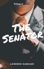 The Senator (Trilogy of Secrets, 3) by lawrencestyle