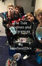 The Tide Imagines and Preferences by Love5sos123xx