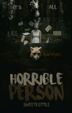 Horrible Person  by sweetbottle