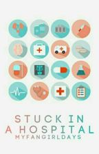Stuck in a Hospital | basically on hold by myfangirldays