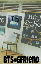 Love In High School { BTS X GFRIEND } - (HIATUS) by shinHanneul