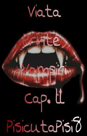 Viata Printre Vampiri Vol.ll [18+]
