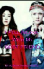 I Fell InLove With My BEST FRIEND by AzerinaJannezaCastil