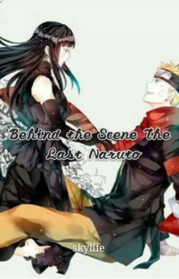 Behind the Scene the Last Naruto