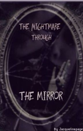 The nightmare through the mirror by Jacquelinepage