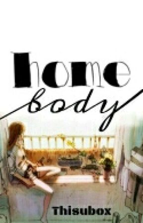 HOMEBODY by thisubox
