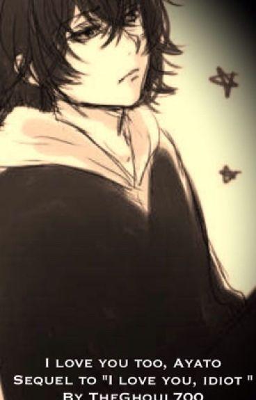 I love you too, Ayato(Ayato Kirishima x reader)