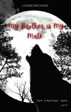 My Brother is My Mate by curly_hair_girl