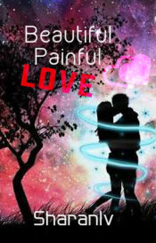 Beautiful Painful Love by Sharanlv