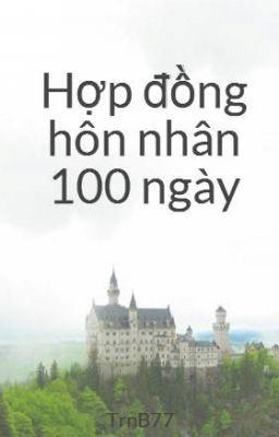 Đọc truyện Hợp đồng hôn nhân 100 ngày (FULL)