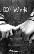 1000 Words by LostInNeverlandx