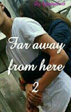 Far away from here 2 by baegrandeari