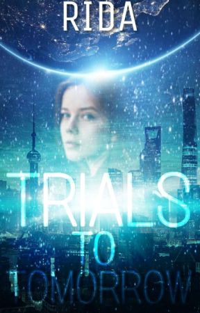 Trials to Tomorrow by Sapphire_2721