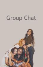 Group Chat // Fifth Harmony by larryxcamrenlove