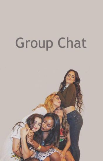 Group Chat // Fifth Harmony