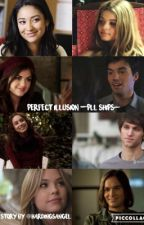 Perfect Illusion (pll ships) by hardingsangel