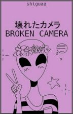 Broken Camera by shiguaa