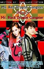 Ms. Red Dragon Gangster  Meets  Mr. Black Dragon Gangster by Sheila201107206