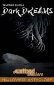 Tenebris Somnia |Dark Dreams Halloween Anthology (featured) by tenebris_somnia