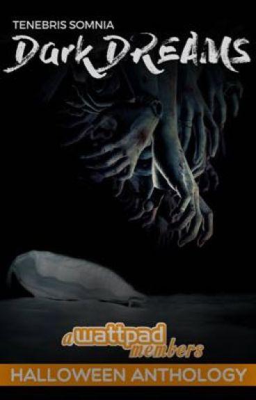 Tenebris Somnia |Dark Dreams Halloween Anthology (featured)