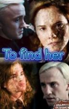 To Find Her by NeverForgotten1302