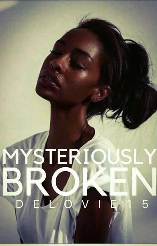 Mysteriously broken  by delovie15