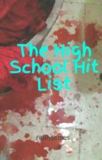 The High School Hit List by reillyjames