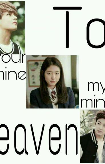 TO  HEAVEN : {You're Mine My Mine}