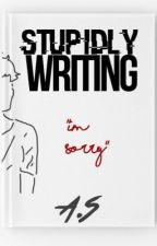 Stupidly Writing [l.t au] by -hilarilouis-
