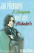 Jak překvapit S. Snapea když jste Nebelvír by krej973krej