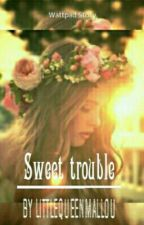 Sweet Trouble by LittleQueenmallou