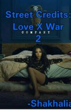 Street Credits: Love X War 2 by shakhalia
