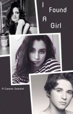 I Found A Girl. A Camren Oneshot. by IShipCamren98