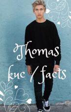 Thomas kuc facts  by taty21y24
