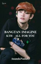 Bangtan Imagine-Kim Taehyung [All For You] by AnandaNada93