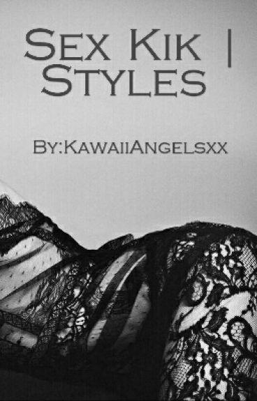 Sex Kik | Styles | 1/2