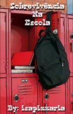 Sobrevivência na Escola  by Isapizzaria