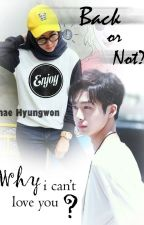 Back or Not? [MonstaX FanFiction Indonesia] | Longshoot by AmandaAmqzr