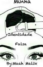 Minha Identidade Falsa by maziittavl