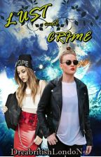 Lust and Crime by Drea_Roblyer
