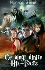 Ce Alegi Dintre? -HP facts by HPfans_4ever