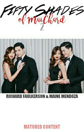 Fifty Shades of MaiChard 2 (COMPLETE)