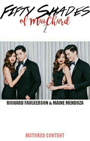 Fifty Shades of MaiChard 2 (AU MAICHARD)