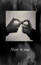 Never be alone / s.m. by claydoyl