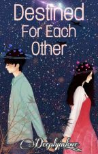 Destined For Each Other by Lovers1164