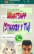 Whatsapp (Staxxby y Tu) by viki_Friky