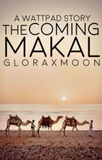 The Coming of Makal by gloraxmoon