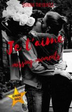 Je t'aime ~ Missing Moments by SerenaTheGentle