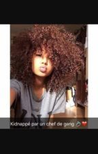Kidnappé par un chef de gang❤️ by une_afriicaiine
