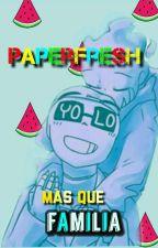 mas que familia || paperfresh || by -bird-x-Siren-